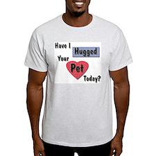 Hugged Your Pet Ash Grey T-Shirt