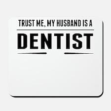 My Husband Is A Dentist Mousepad