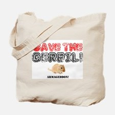 SAVE THE GERBIL - ARMAGEDDON! Tote Bag