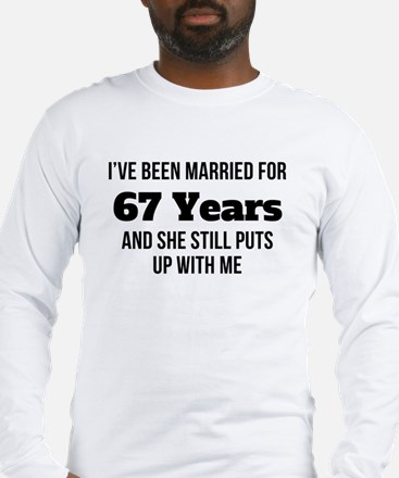 Ive Been Married For 67 Years Long Sleeve T-Shirt