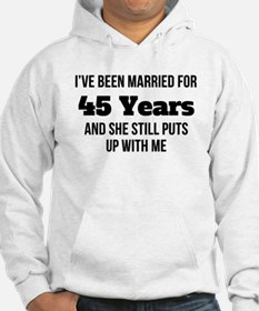 Ive Been Married For 45 Years Hoodie