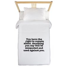 YOU HAVE THE RIGHT TO REMAIN SILENT - M Twin Duvet