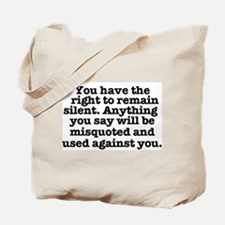 YOU HAVE THE RIGHT TO REMAIN SILENT - MIR Tote Bag