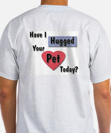Professional - Hugged Your Pet Ash Grey T-Shirt