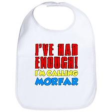 Had Enough Calling Morfar Bib