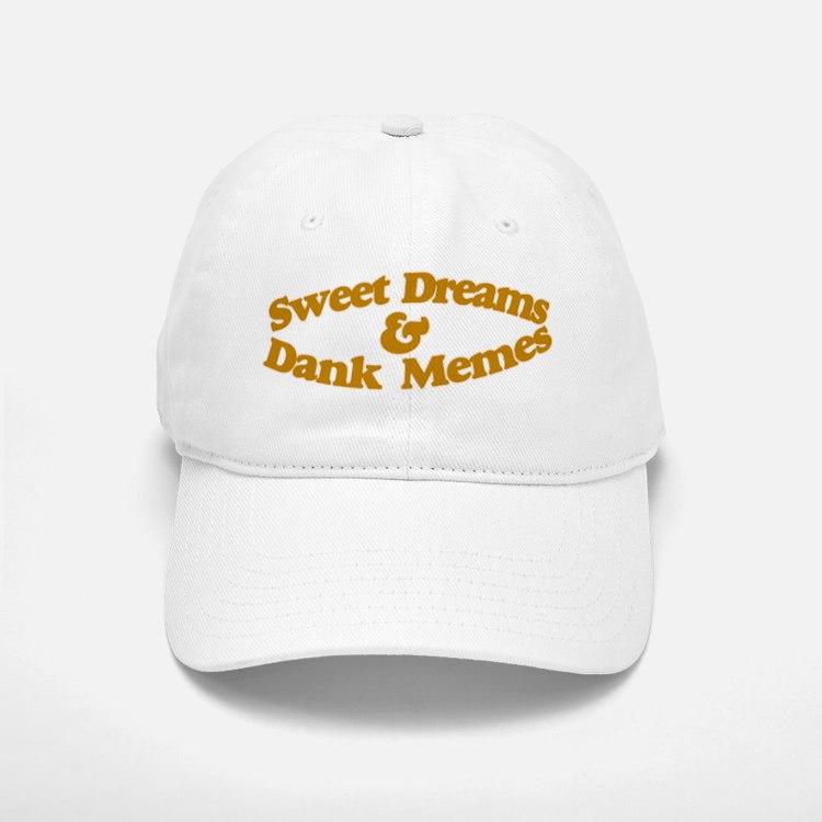 Sweet Dreams and dank memes Baseball Baseball Cap