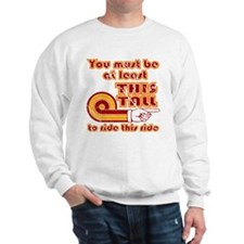 You Must Be This Tall... Sweatshirt