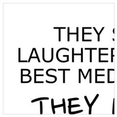 THEY SAY LAUGHTER'S THE BEST MEDICINE.  THEY LIE!  Poster