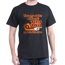 You Must Be This Tall... T-Shirt