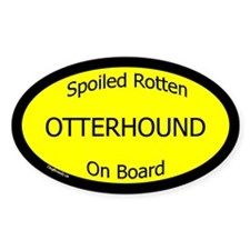 Spoiled Ottherhound On Board Oval Decal