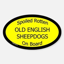 Spoiled Old English Sheepdogs Oval Decal