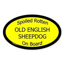 Spoiled Old English Sheepdog Oval Decal