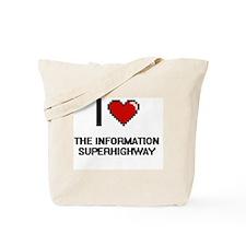 I love The Information Superhighway digit Tote Bag