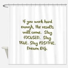 Eye On The Prize Dream BIG Design Shower Curtain