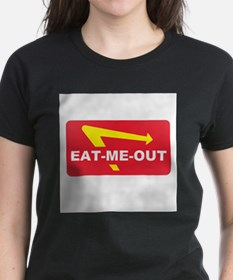 eat me out T-Shirt