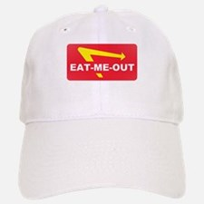 eat me out Baseball Baseball Cap