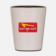 eat me out Shot Glass