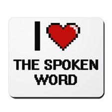 I love The Spoken Word digital design Mousepad