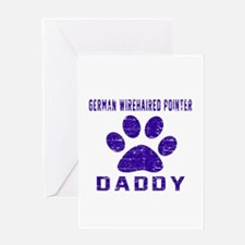 German Wirehaired Pointer Daddy Desi Greeting Card