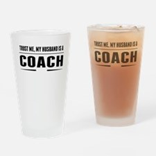 My Husband Is A Coach Drinking Glass