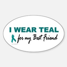 I Wear Teal For My Best Friend 2 Oval Decal