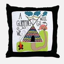 A Glamping we will go Throw Pillow