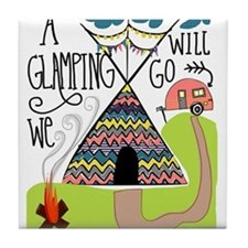 A Glamping we will go Tile Coaster