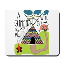 A Glamping we will go Mousepad