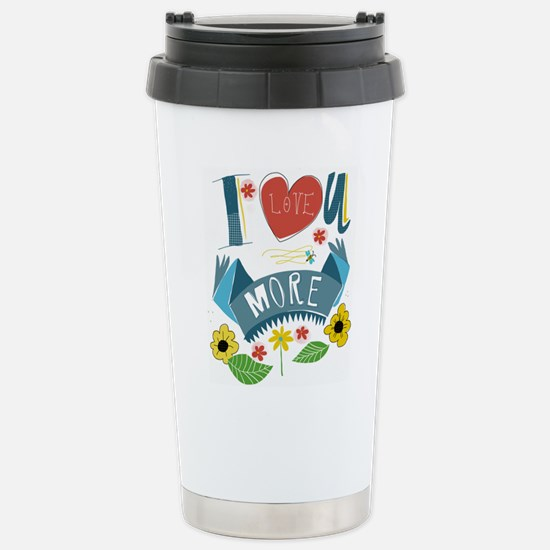I love you more Stainless Steel Travel Mug