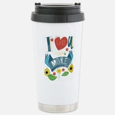 I love you more Travel Mug