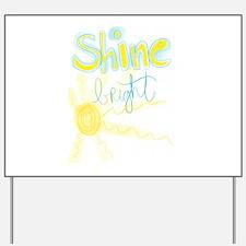 Shine Bright Yard Sign