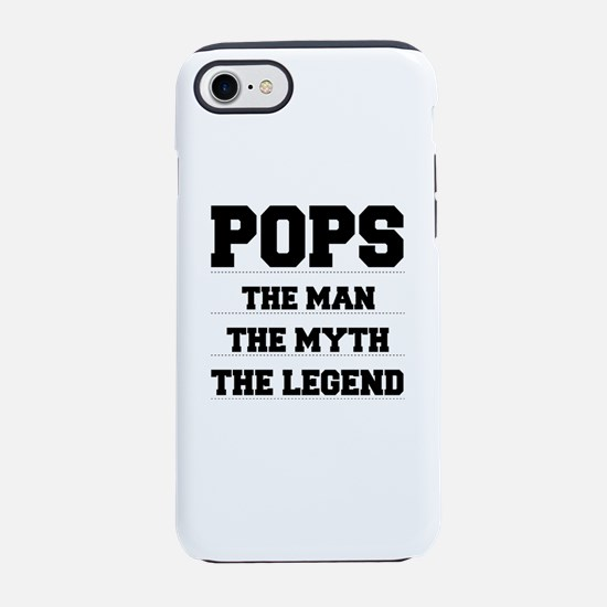 Pops The Man,The Myth,The Le iPhone 8/7 Tough Case