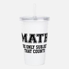 Math the only subject Acrylic Double-wall Tumbler