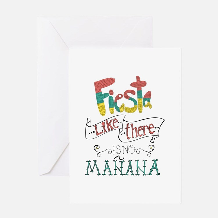 Fiesta like there is no manana Greeting Cards