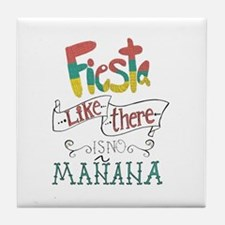 Fiesta like there is no manana Tile Coaster