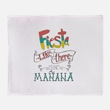 Fiesta like there is no manana Throw Blanket