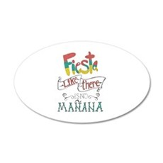 Fiesta like there is no manana Wall Decal