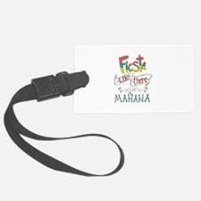 Fiesta like there is no manana Luggage Tag