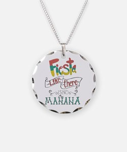 Fiesta like there is no manana Necklace
