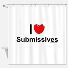 Submissives Shower Curtain