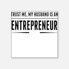 My Husband Is An Entrepreneur Sticker