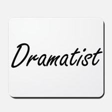 Dramatist Artistic Job Design Mousepad
