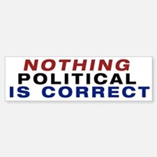 Nothing Political Bumper Bumper Bumper Sticker