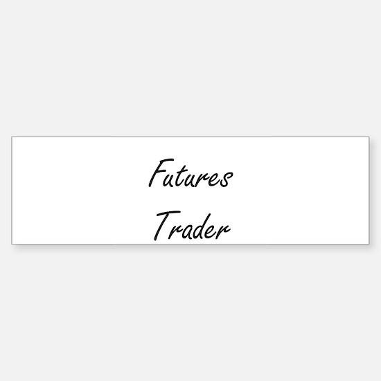 Futures Trader Artistic Job Design Bumper Bumper Bumper Sticker
