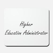 Higher Education Administrator Artistic Mousepad