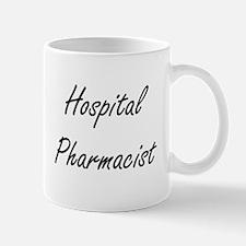 Hospital Pharmacist Artistic Job Design Mugs