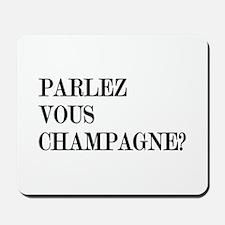 Parlez Vous Champagne? Mousepad