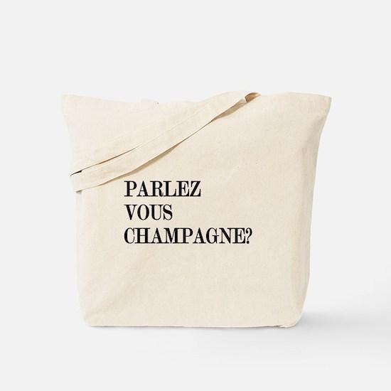 Parlez Vous Champagne? Tote Bag