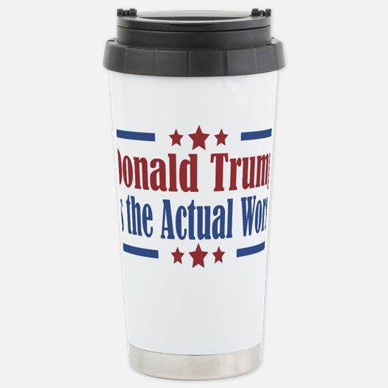 Trump Actual Worst Stainless Steel Travel Mug