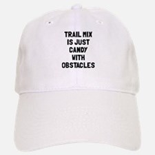 Trail mix is just candy Baseball Baseball Cap